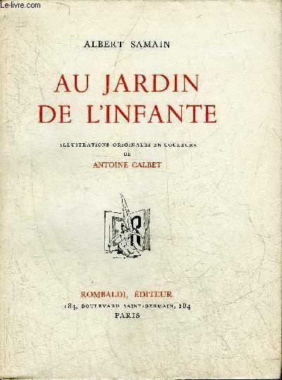 AU JARDIN DE L'INFANTE - ILLUSTRATIONS ORIGINALES EN COULEURS DE ANTOINE CALBET.