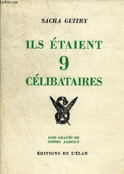 ILS ETAIENT 9 CELIBATAIRES.