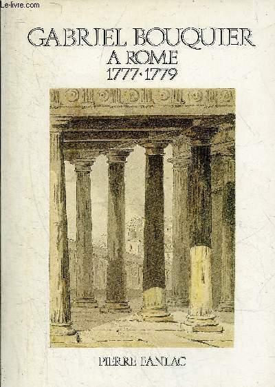 GABRIEL BOUQUIER A ROME 1777-1779 .