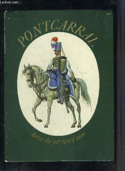 PONTCARRAL HEROS DU PERIGORD NOIR.
