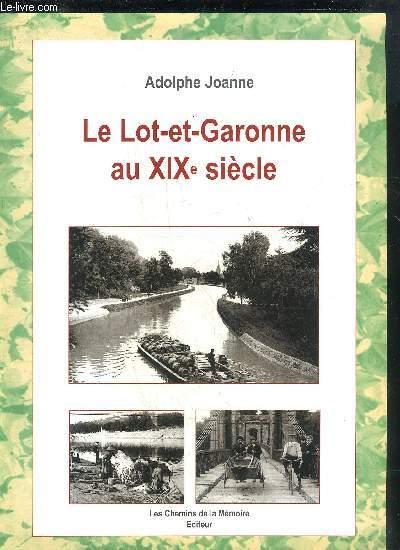 LE LOT ET GARONNE AU XIXE SIECLE.