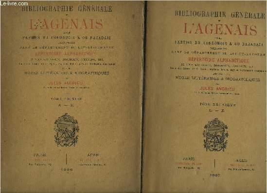 BIBLIOGRAPHIE GENERALE DE L'AGENAIS ET DES PARTIES DU CONDOMOIS & DU BAZADAIS INCORPOREES DANS LE DEPARTEMENT DE LOT ET GARONNE REPERTOIRE ALPHABETIQUE DE TOUS LES LIVRES BROCHURES JOURNAUX ETC AVEC DES NOTES LITTERAIRES & BIOGRAPHIQUES - TOMES 1 + 2 .