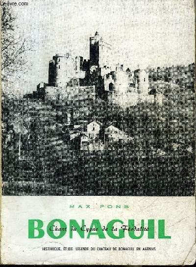 BONAGUIL CHANT DU CYGNE DE LA FEODALITE - HISTORIQUE ETUDE LEGENDE DU CHATEAU DE BONAGUIL EN AGENAIS.