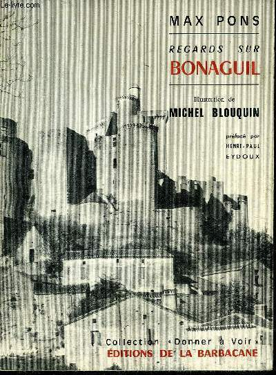 REGARDS SUR BONAGUIL - COLLECTION DONNER A VOIR.