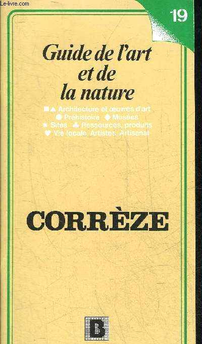 GUIDE DE L'ART ET DE LA NATURE - CORREZE.