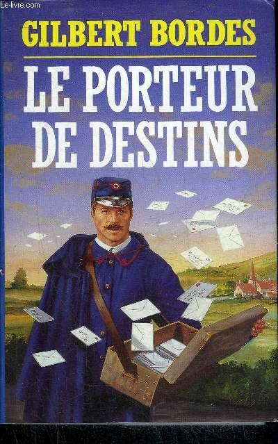 LE PORTEUR DE DESTINS.