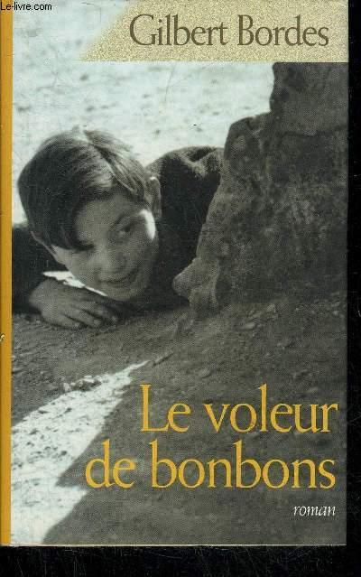 LE VOLEUR DE BONBONS - ROMAN.