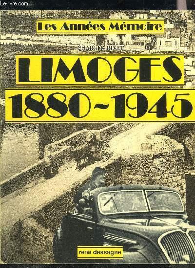 LIMOGES 1880-1945 - COLLECTION LES ANNEES MEMOIRE.