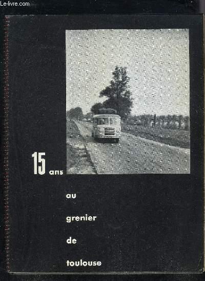 15 ANS AU GRENIER DE TOULOUSE - 1945-1960.