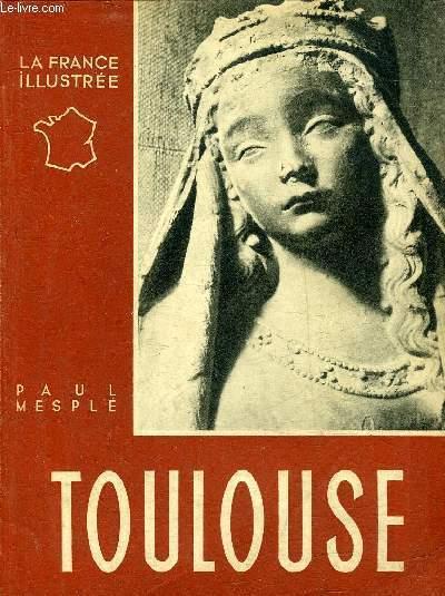 TOULOUSE - COLLECTION LA FRANCE ILLUSTREE.