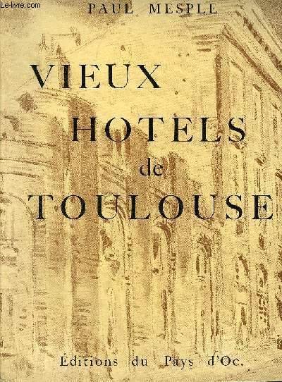VIEUX HOTELS DE TOULOUSE.