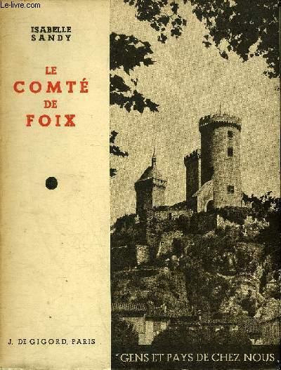 LE COMTE DE FOIX - COLLECTION GENS ET PAYS DE CHEZ NOUS.