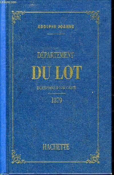 GEOGRAPHIE DU DEPARTEMENT DU LOT - REIMPRESSION DE L'EDITION 1879.
