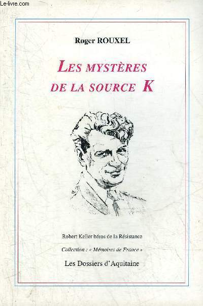LES MYSTERES DE LA SOURCE K - COLLECTION MEMOIRES DE FRANCE.