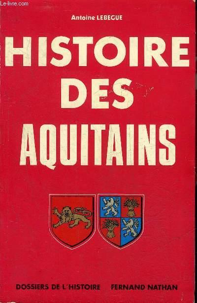 HISTOIRE DES AQUITAINS - COLLECTION DOSSIERS DE L'HISTOIRE.