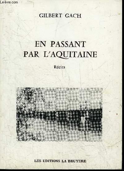 EN PASSANT PAR L'AQUITAINE - RECITS.
