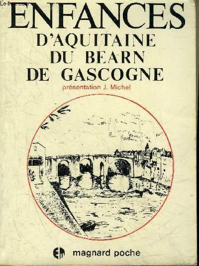 ENFANCES D'AQUITAINE DU BEARN DE GASCOGNE.