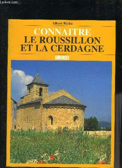 CONNAITRE LE ROUSSILLON ET LA CERDAGNE.