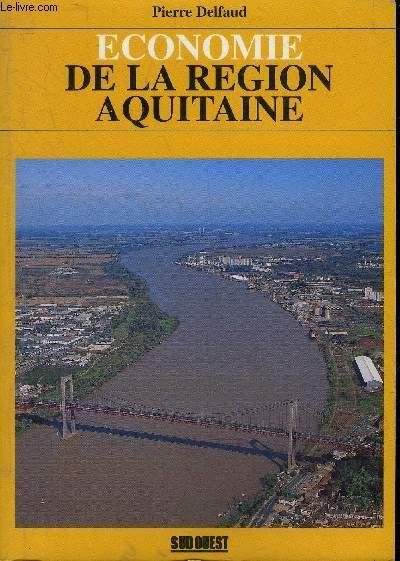 ECONOMIE DE LA REGION AQUITAINE.