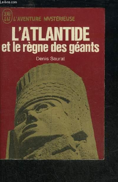 L'ATLANTIDE ET LE REGNE DES GEANTS - COLLECTION L'AVENTURE MYSTERIEUSE.