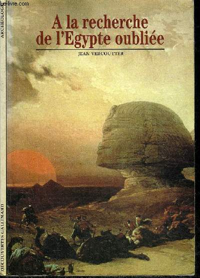 A LA RECHERCHE DE L'EGYPTE OUBLIEE.