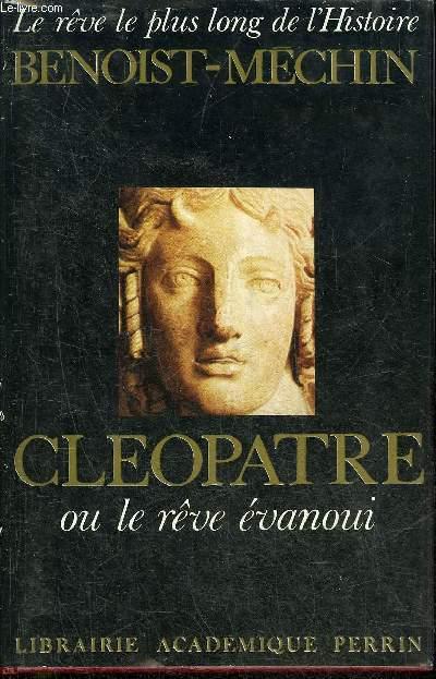 CLEOPATRE OU LE REVE EVANOUI (69-30 AVANT JESUS-CHRIST).