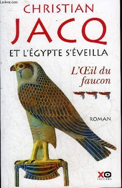 ET L'EGYPTE S'EVEILLA - TOME 3 : L'OEIL DU FAUCON.