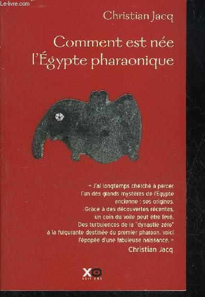 COMMENT EST NEE L'EGYPTE PHARAONIQUE.