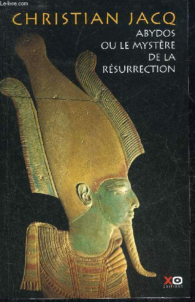 ABYDOS OU LE MYSTERE DE LA RESURRECTION.
