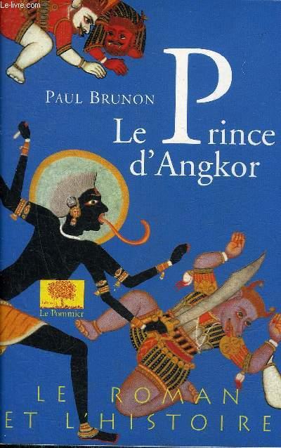 LE PRINCE D'ANGKOR - LE ROMAN ET L'HISTOIRE.