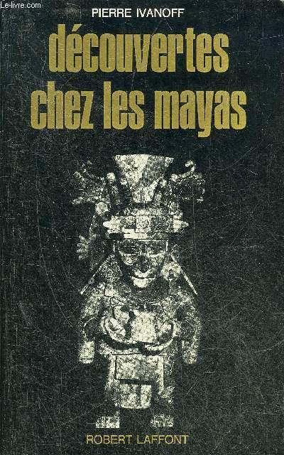 DECOUVERTES CHEZ LES MAYAS - COLLECTION LES ENIGMES DE L'UNIVERS.