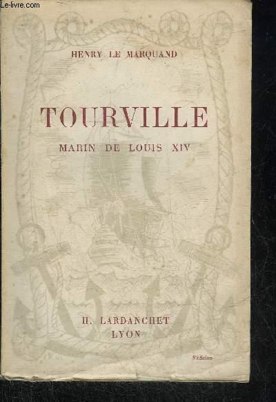 TOURVILLE MARIN DE LOUIS XIV.