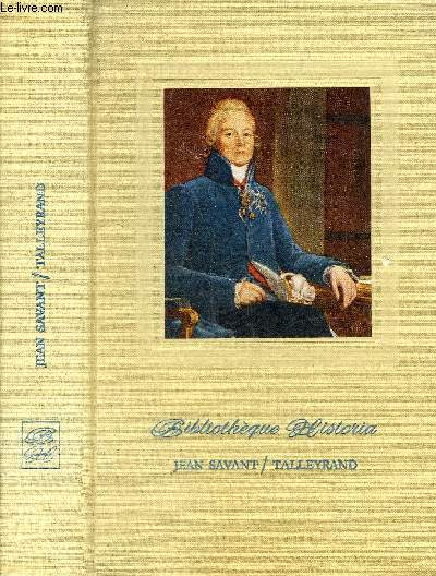 TALLEYRAND - COLLECTION BIBLIOTHEQUE HISTORIA.