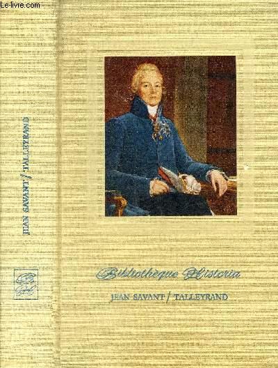 TALLEYRAND - COLLECTION BIBLIOTHEQUE HISTORIA.