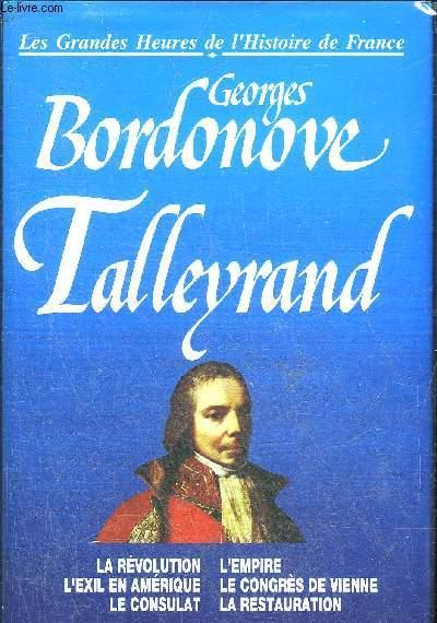 TALLEYRAND PRINCE DES DIPLOMATES - COLLECTION LES GRANDES HEURES DE L'HISTOIRE DE FRANCE.