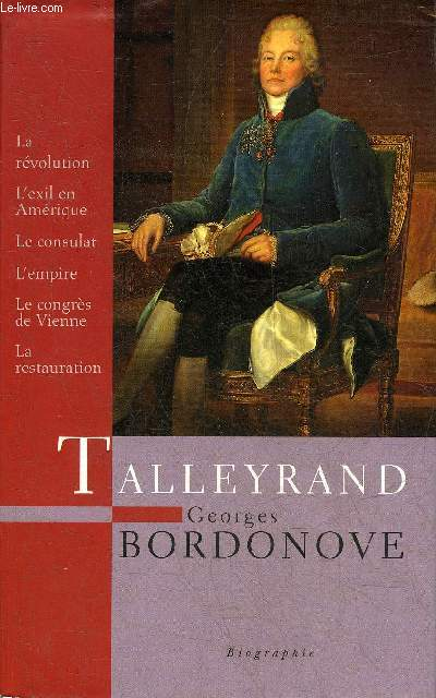 TALLEYRAND PRINCE DES DIPLOMATES - LES GRANDES HEURES DE L'HISTOIRE DE FRANCE - BIOGRAPHIE.