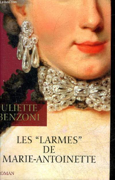 LES LARMES DE MARIE ANTOINETTE - ROMAN.
