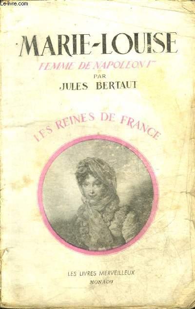 MARIE-LOUISE FEMME DE NAPOLEON 1ER - COLLECTION LES REINES DE FRANCE.