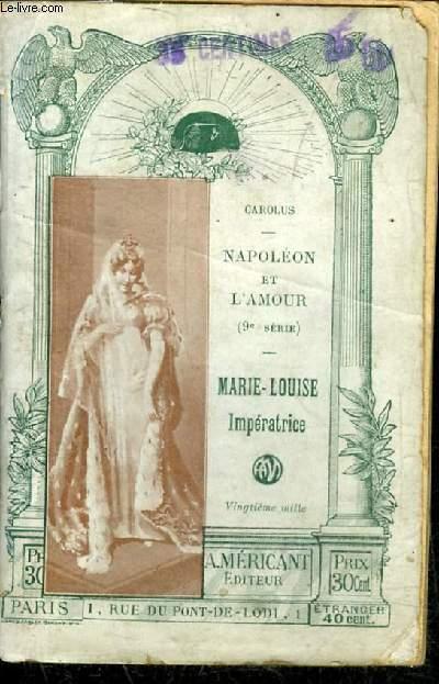NAPOLEON ET L'AMOUR 9E SERIE - MARIE LOUIS IMPERATRICE.