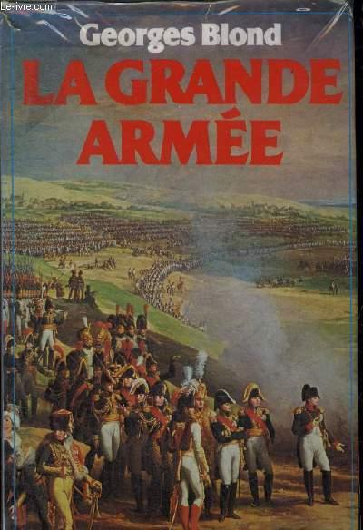 LA GRANDE ARMEE - 1804-1815.