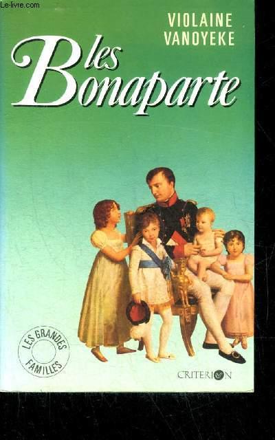 LES BONAPARTE - COLLECTION L'HISTOIRE EN TETE SERIE LES GRANDES FAMILLES.