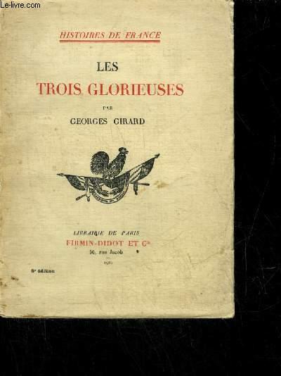 LES TROIS GLORIEUSES - COLLECTION HISTOIRES DE FRANCE.