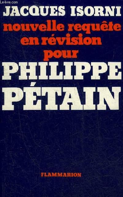 NOUVELLE REQUETE EN REVISION POUR PHILIPPE PETAIN.