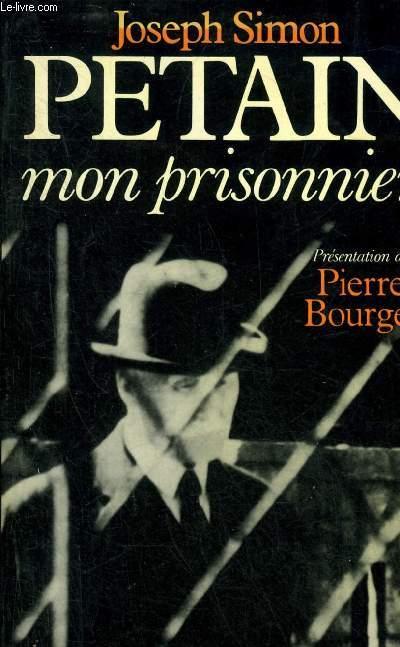 PETAIN MON PRISONNIER.