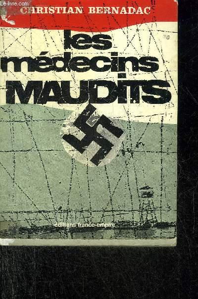 LES MEDECINS MAUDITS - LES EXPERIENCES MEDICALES HUMAINES DANS LES CAMPS DE CONCENTRATION.
