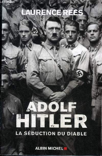 ADOLF HITLER LA SEDUCTION DU DIABLE.