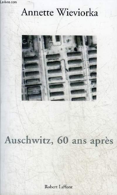 AUSCHWITZ 60 ANS APRES.