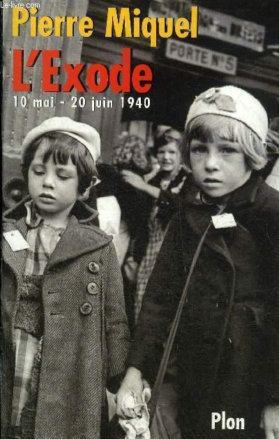 L'EXODE 10 MAI - 20 JUIN 1940.