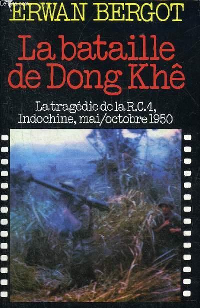 LA BATAILLE DE DONG KHE LA TRAGEDIE DE LA RC4 INDOCHINE MAI/OCTOBRE 1950.