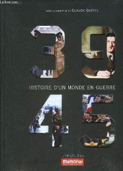 39-45 HISTOIRE D'UN MONDE EN GUERRE.